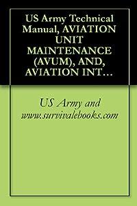 US Army Technical Manual, AVIATION UNIT MAINTENANCE (AVUM), AND, AVIATION INTERMEDIATE MAINTENANCE (AVIM) MANUAL, FOR GENERAL AIRCRAFT MAINTENANCE, (MACHINE ... VOLUME 8, TM 1-1500-204-23-8, 1992