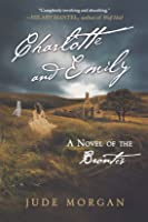 Charlotte and Emily: a novel of the Brontes
