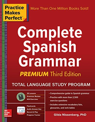 Practice Makes Perfect Complete Spanish All-in-One, Premium Second Edition, 2nd Edition