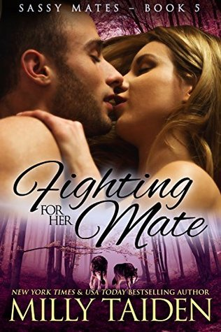 Fighting for her Mate (Sassy Mates, #5)
