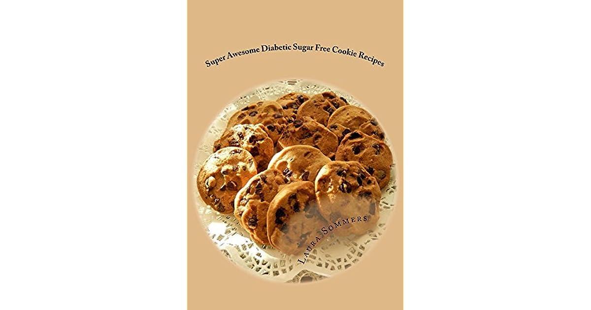 Super Awesome Sugar Free Diabetic Cookie Recipes Low Sugar