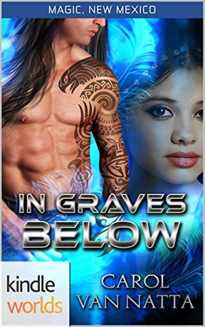 In Graves Below (Magic, New Mexico)