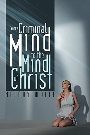 From a Criminal Mind to the Mind of Christ