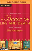 A Batter of Life and Death (A Bakeshop Mystery, #2)
