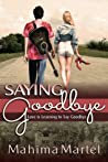 Saying Goodbye, Love is Learning to Say Goodbye