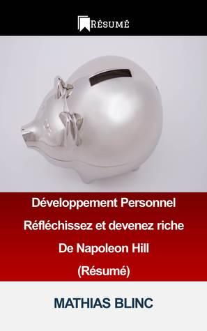 Resume et Analyse: Réfléchissez et devenez riche De Napoleon Hill