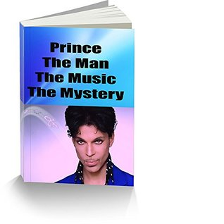 Prince The Man The Music The Mystery