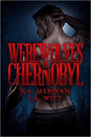 Werewolves of Chernobyl by K.A. Merikan