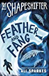 Feather and Fang (The Shapeshifter #6)
