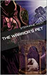 The Warrior's Pet by Stephanie West