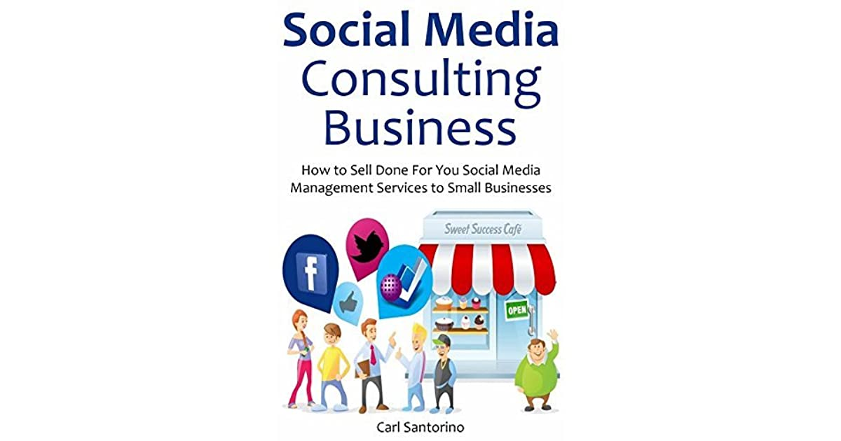 Social Media Consulting Business How To Sell Done For You Social