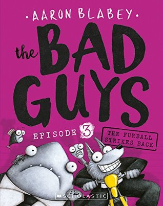 The Bad Guys: Episode 3: The Furball Strikes Back