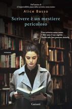 Scrivere è un mestiere pericoloso by Alice Basso