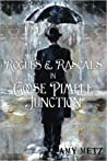 Rogues & Rascals In Goose Pimple Junction by Amy Metz