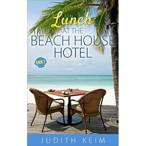The Beach House Book: Lunch At The Beach House Hotel (The Beach House Hotel