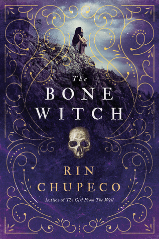 Rin Chupeco - The Bone Witch
