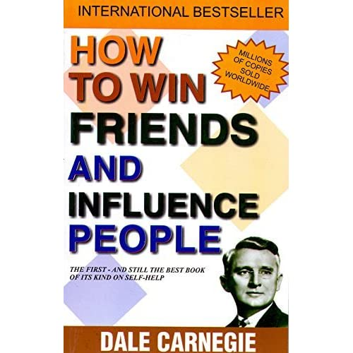 relating to the article how to win friends and influence people written by dale carnegie How to win friends & influence people [dale carnegie] pages with related products see and discover other items: communication skill, from the new world.