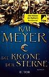 Die Krone der Sterne by Kai Meyer