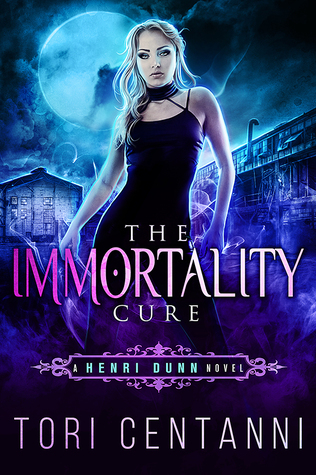 The Immortality Cure (Henri Dunn, #1)