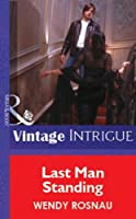 Last Man Standing (Mills & Boon Vintage Intrigue) (Silhouette Intimate Moments)