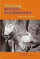 Discovering Natural Horsemanship: A Beginner's Odyssey