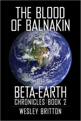 The Blood of Balnakin (Beta-Earth Chronicles #2)