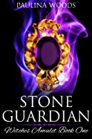 Stone Guardian (Witches Amulet #1)