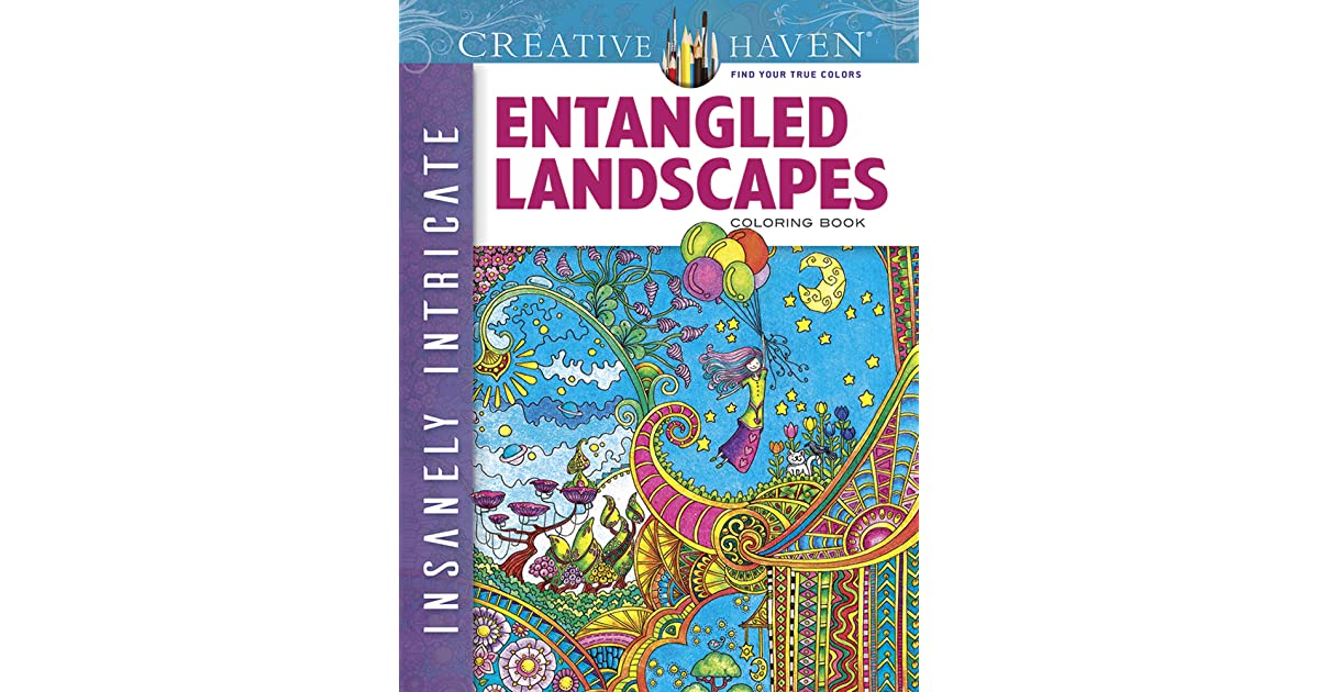 Creative Haven Insanely Intricate Entangled Landscapes Coloring Book By Angela Porter