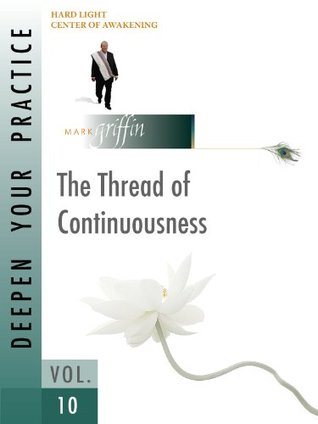 Deepen Your Practice 10 - The Thread of Continuousness
