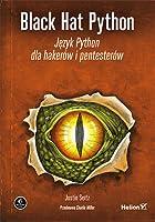 Black Hat Python. Język Python dla hakerów i pentesterów