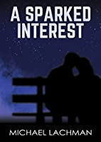 A Sparked Interest: Short Story (The Spark Superhero Series)