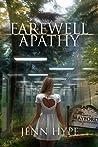 Farewell Apathy (Farewell Apathy, #1)