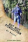 But Not Forgotten (Clint Wolf Mystery Trilogy, #1)