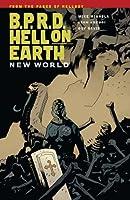 B.P.R.D. Hell on Earth, Vol. 1: New World (B.P.R.D. Hell on Earth, #1)