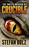 The White Dragon: Crucible (White Dragon, #2)