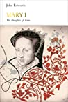 Mary I: The Daughter of Time (Penguin Monarchs)