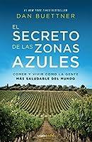El secreto de las zonas azules (Colección Vital): Comer y vivir como la gente más saludable del mundo