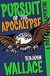 Pursuit of the Apocalypse (Duck & Cover Adventure, #3)