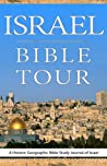 Israel Bible Tour, A Historic Geographic Bible Study Journal of Israel