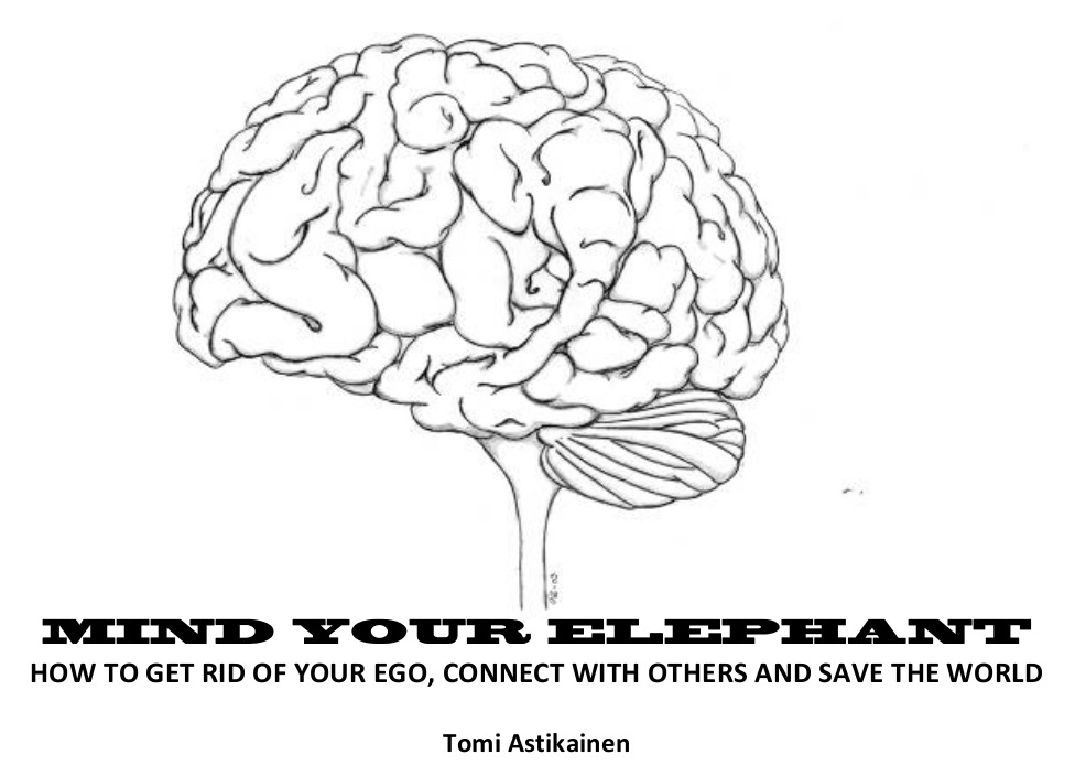 Mind-Your-Elephant-How-to-Get-Rid-of-Your-Ego-Connect-with-Others-and-Save-the-World
