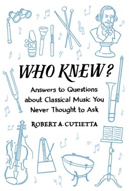 Who Knew Answers to Questions about Classical Music you Never Thought to Ask