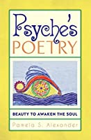 Psyche's Poetry: Beauty to Awaken the Soul