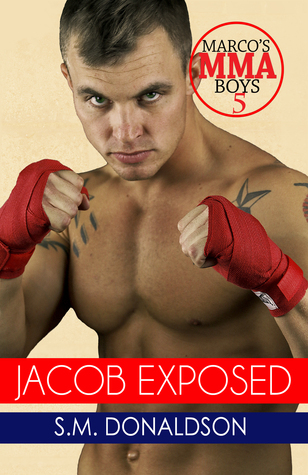 Jacob's Exposed (Marco's MMA Boys, #5)