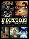 Fiction Writers' Phrase Book: Essential Reference and Thesaurus for Authors of Action, Fantasy, Horror, and Science Fiction (Writers' Phrase Books Book 5)