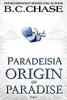 Origin of Paradise: Second Edition (Paradeisia Book 1)