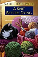 A Knit before Dying (Tangled Web Mystery, #2)