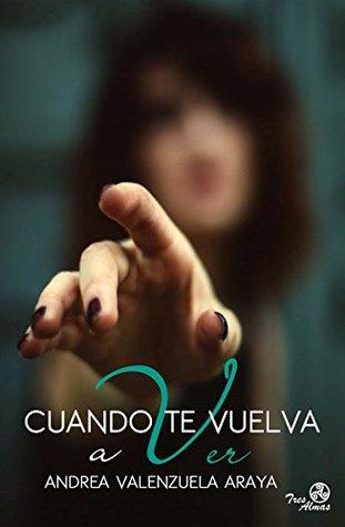 Cuando Te Vuelva A Ver By Andrea Valenzuela Araya