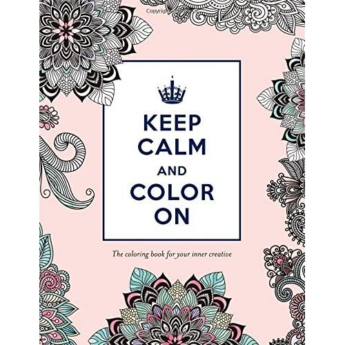 Keep Calm And Color On The Coloring Book For Your Inner Creative By Katie Martin