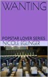 Wanting (Popstar Lover #2)