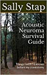 Acoustic Neuroma Survival Guide: Things I wish I'd known before my craniotomy